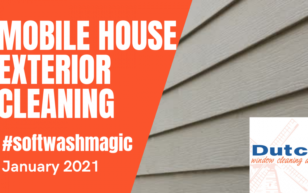 Mobile Home Exterior Cleaning with Soft Wash